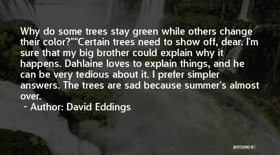 Autumn Leaves Quotes By David Eddings