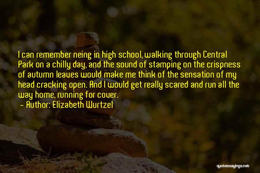 Autumn Leaves Quotes By Elizabeth Wurtzel