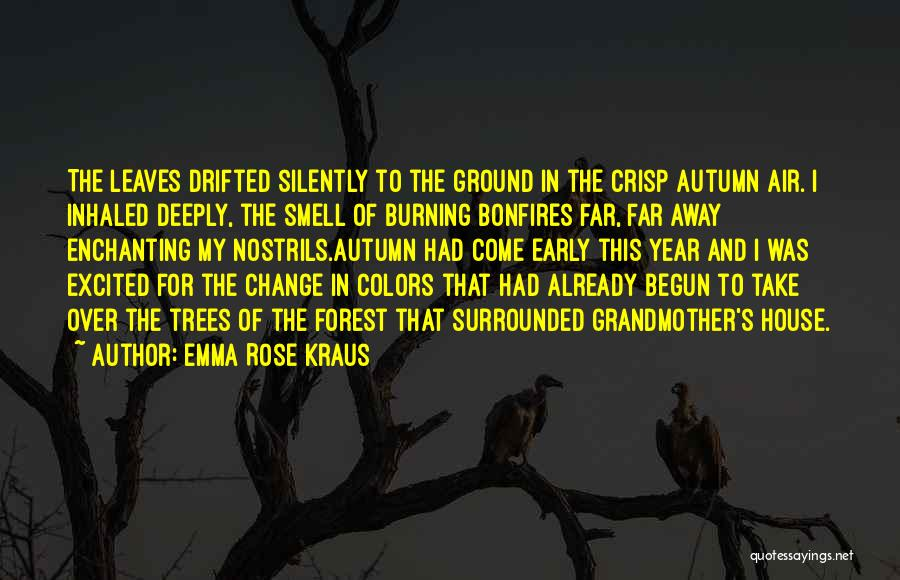 Autumn Leaves Quotes By Emma Rose Kraus