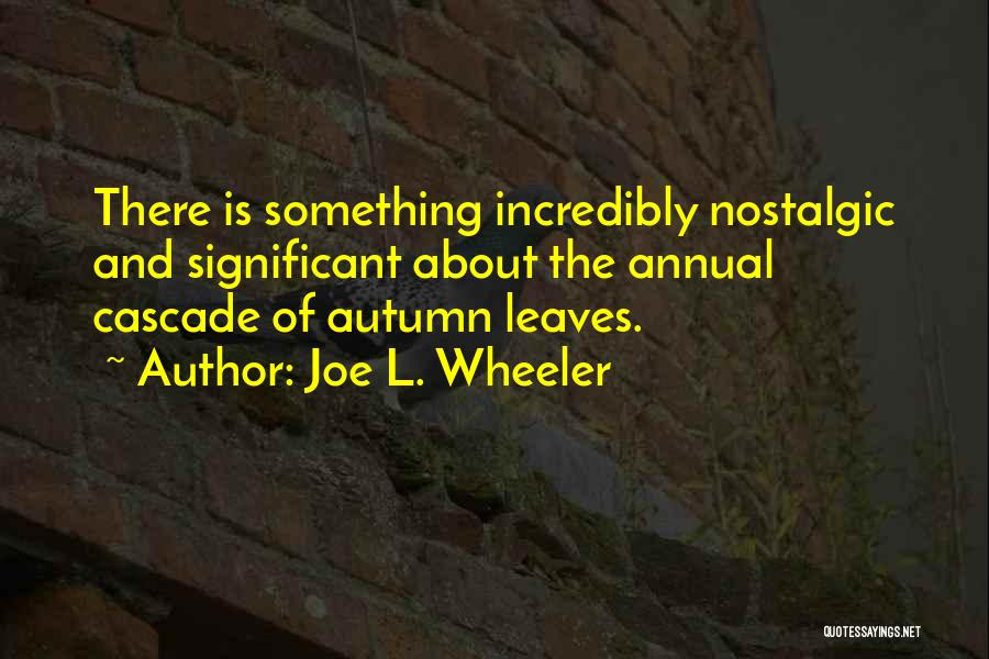 Autumn Leaves Quotes By Joe L. Wheeler