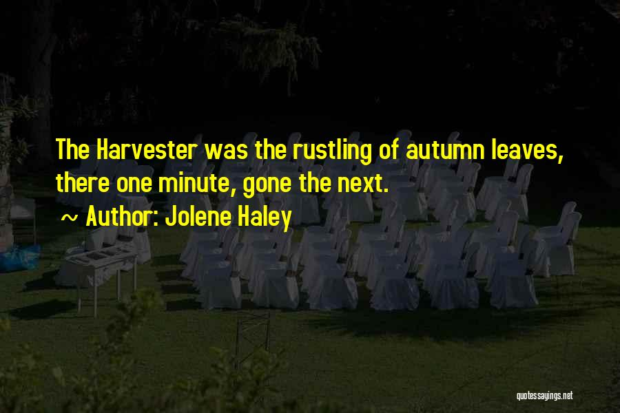 Autumn Leaves Quotes By Jolene Haley