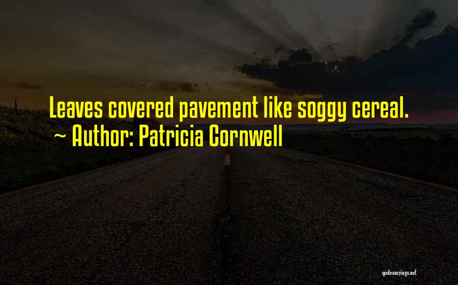 Autumn Leaves Quotes By Patricia Cornwell