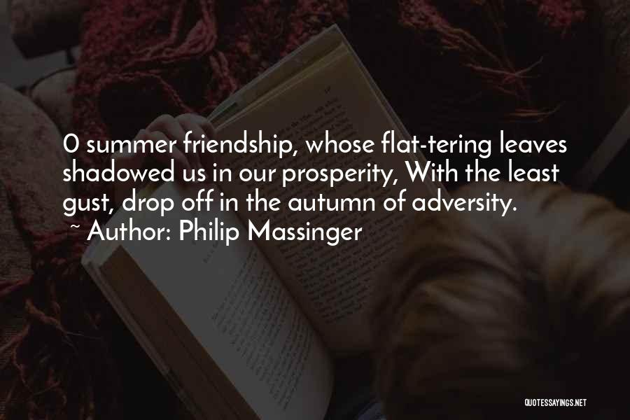 Autumn Leaves Quotes By Philip Massinger
