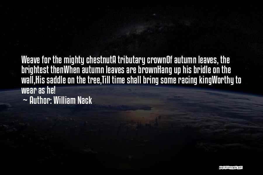 Autumn Leaves Quotes By William Nack