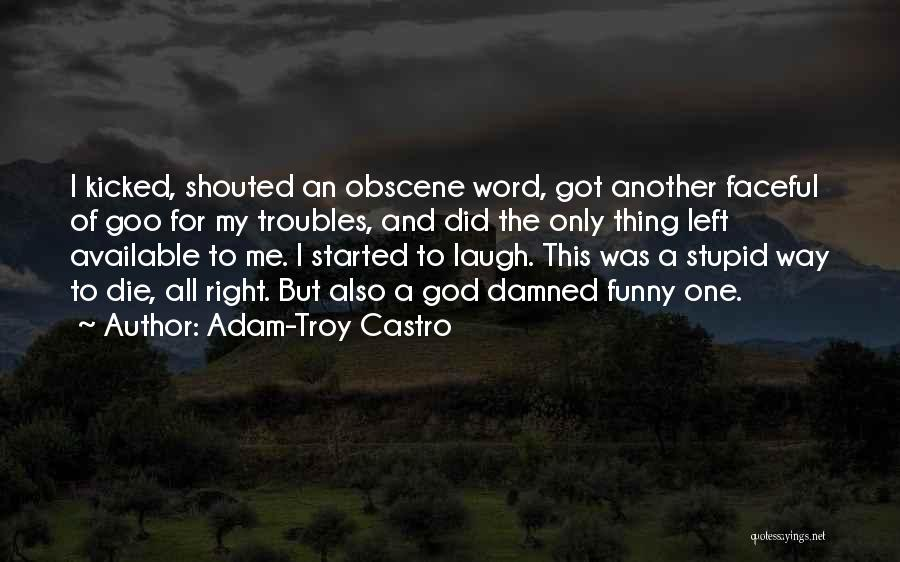 Available Funny Quotes By Adam-Troy Castro