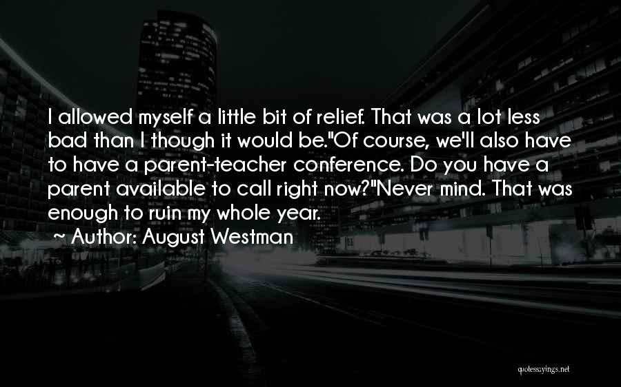 Available Funny Quotes By August Westman