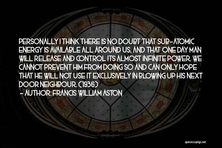 Available Funny Quotes By Francis William Aston