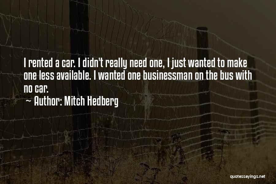 Available Funny Quotes By Mitch Hedberg