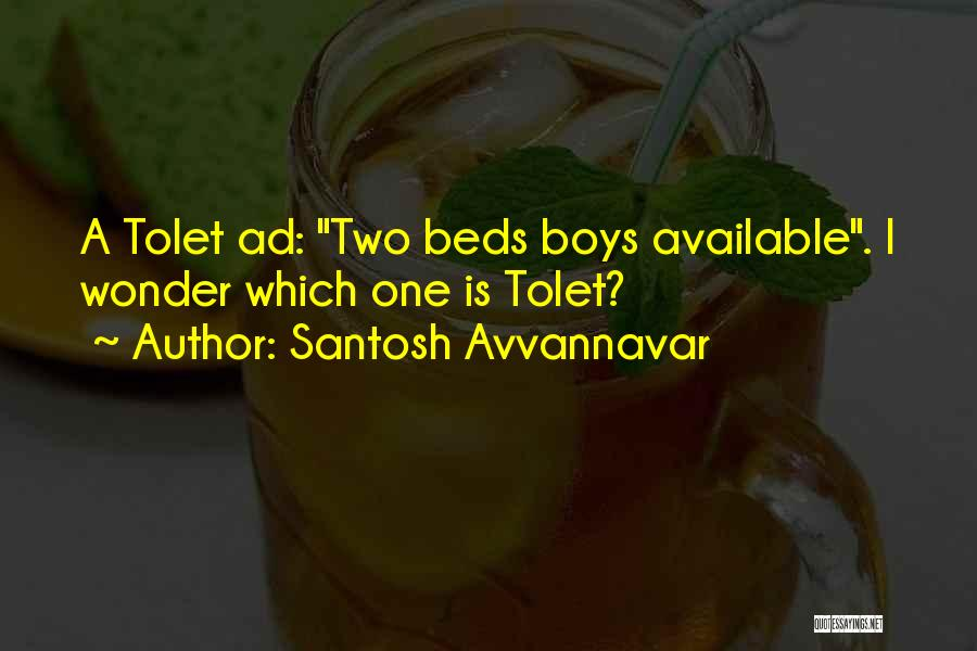 Available Funny Quotes By Santosh Avvannavar