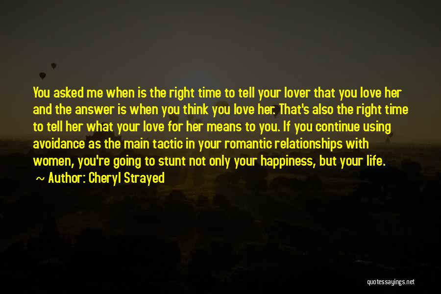 Avoidance In Love Quotes By Cheryl Strayed