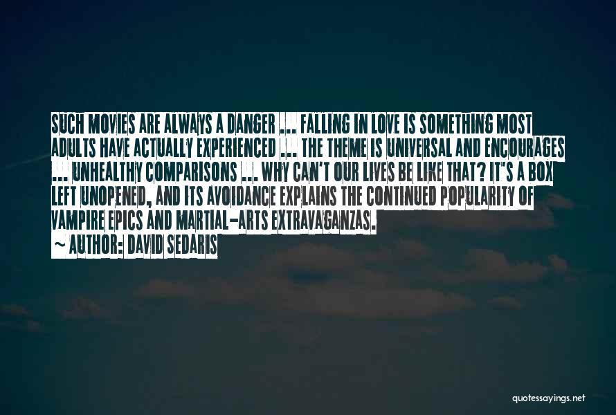 Avoidance In Love Quotes By David Sedaris
