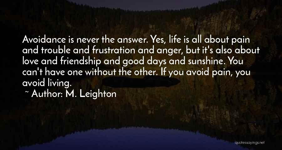 Avoidance In Love Quotes By M. Leighton