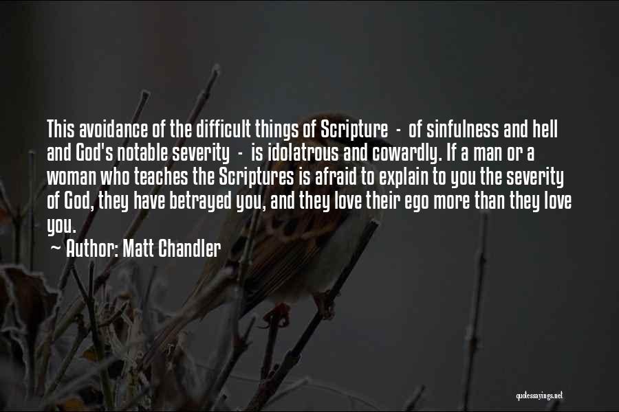 Avoidance In Love Quotes By Matt Chandler