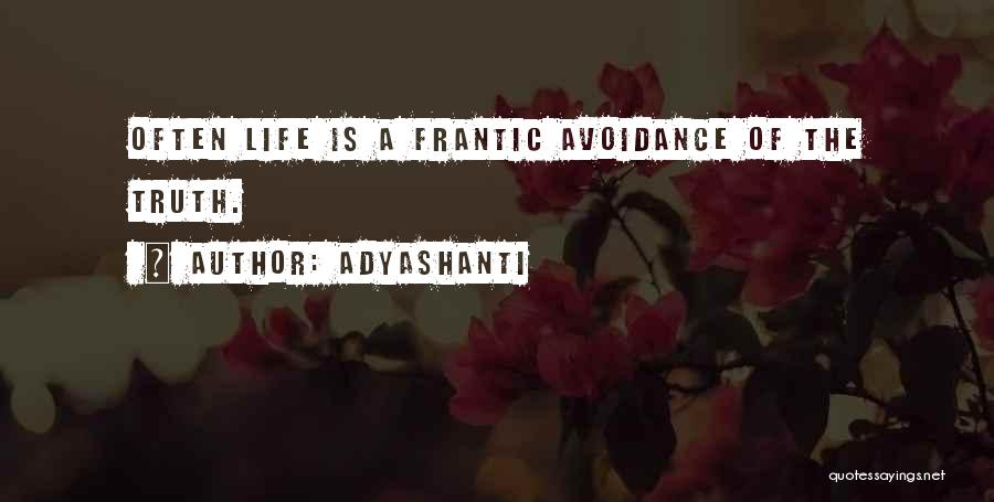 Avoidance Quotes By Adyashanti