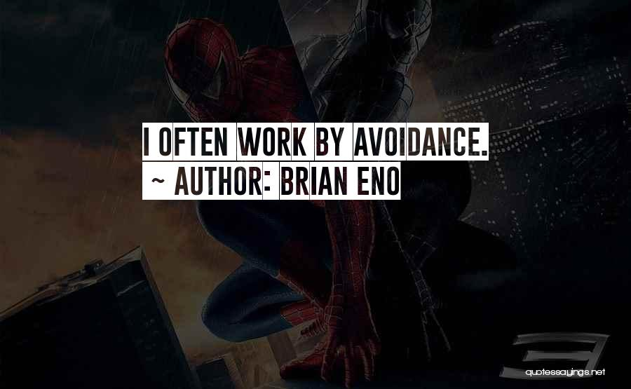 Avoidance Quotes By Brian Eno