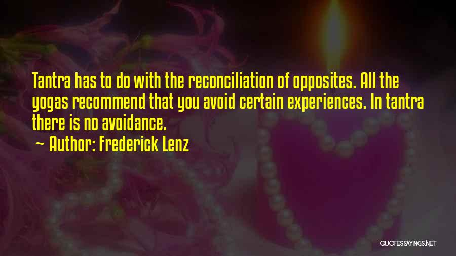 Avoidance Quotes By Frederick Lenz