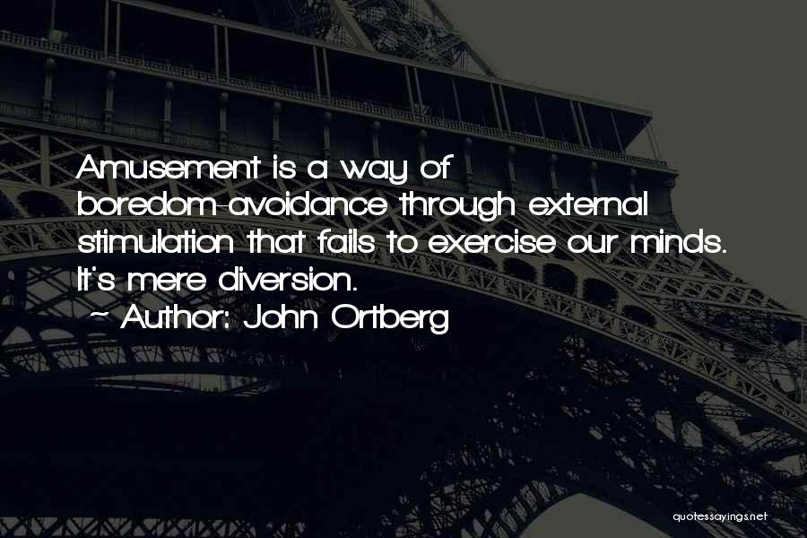 Avoidance Quotes By John Ortberg