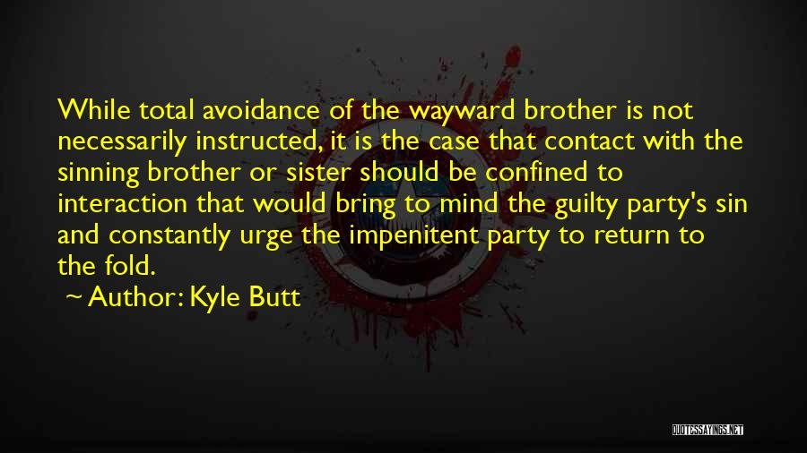 Avoidance Quotes By Kyle Butt