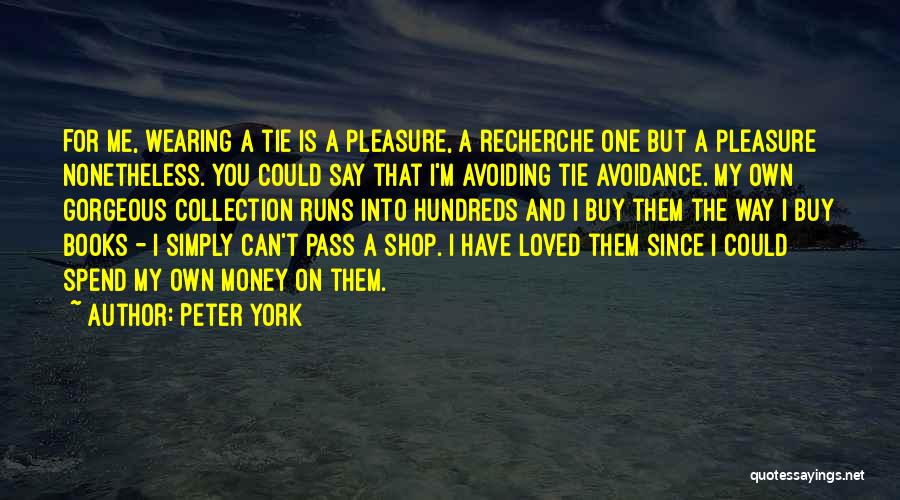 Avoidance Quotes By Peter York