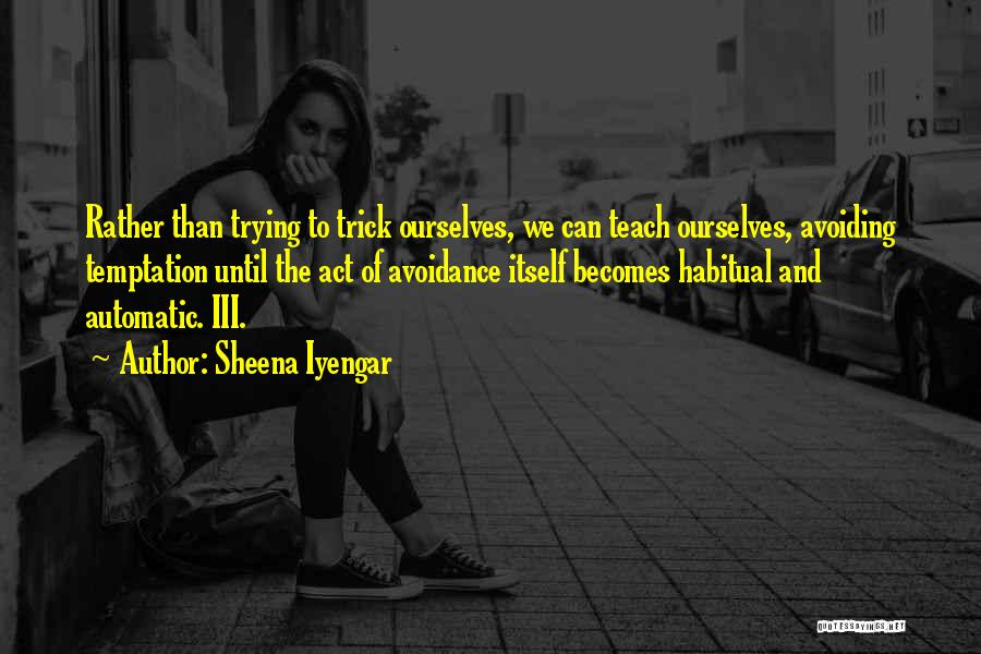 Avoidance Quotes By Sheena Iyengar