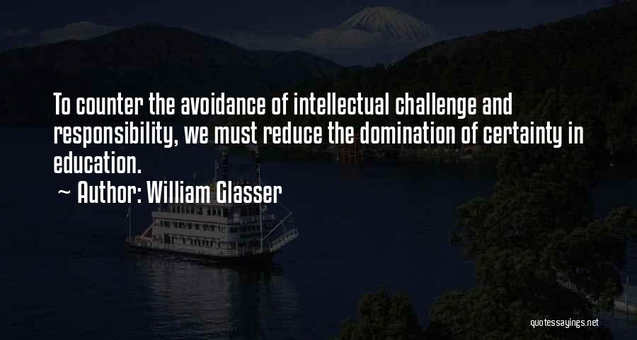 Avoidance Quotes By William Glasser