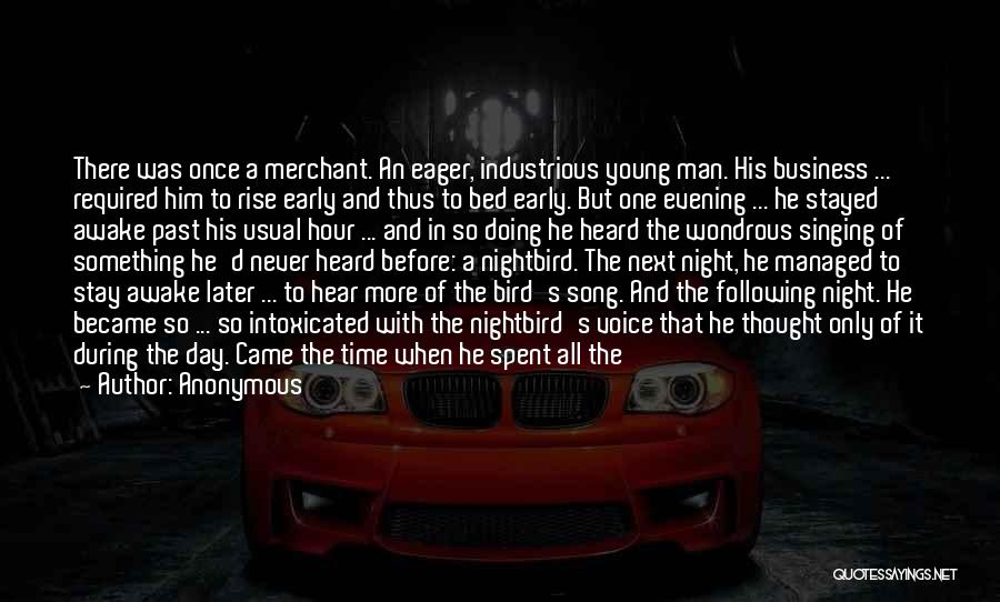 Awake Early Quotes By Anonymous