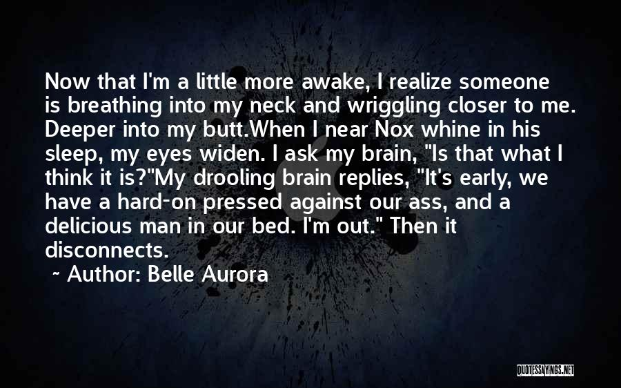 Awake Early Quotes By Belle Aurora