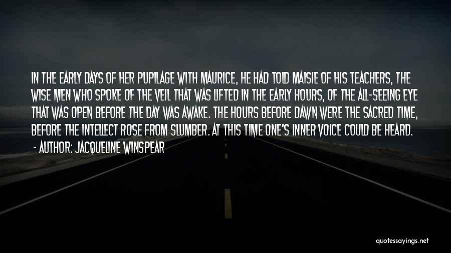 Awake Early Quotes By Jacqueline Winspear