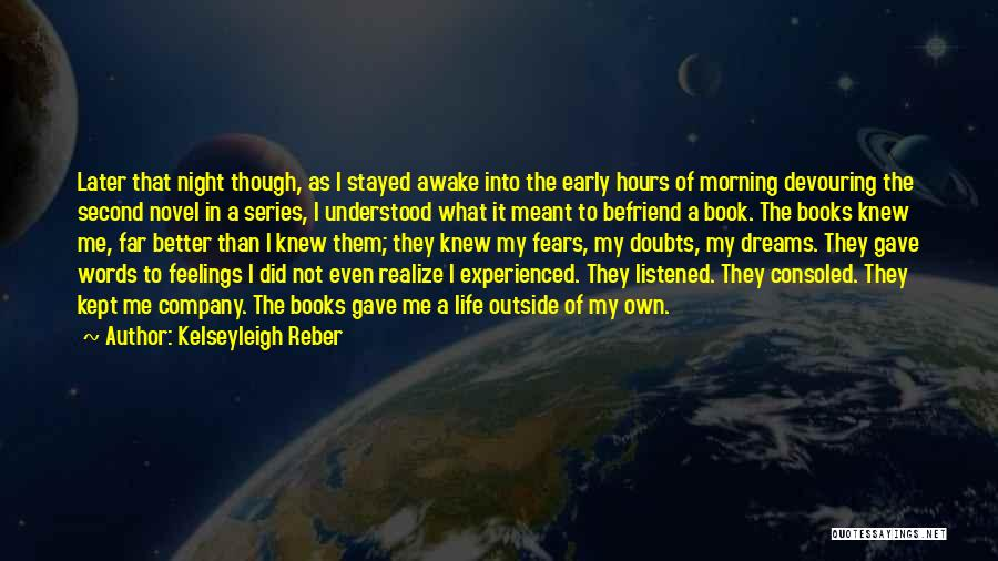 Awake Early Quotes By Kelseyleigh Reber