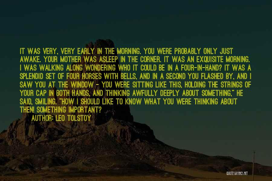 Awake Early Quotes By Leo Tolstoy