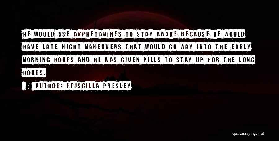Awake Early Quotes By Priscilla Presley