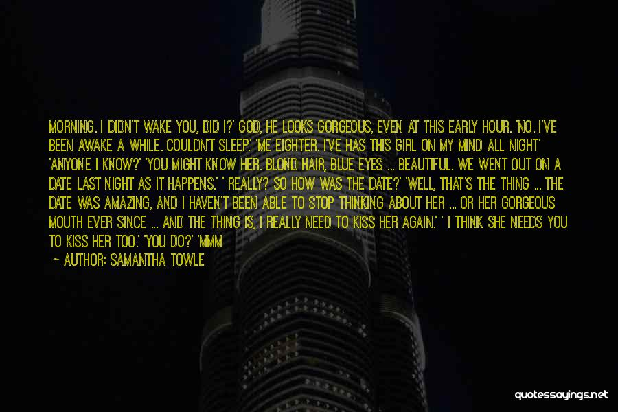 Awake Early Quotes By Samantha Towle