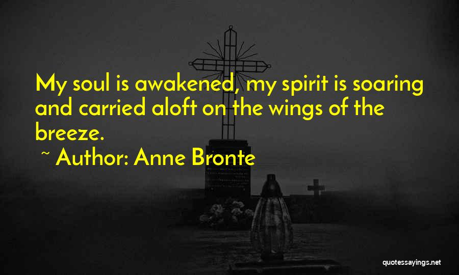 Awakened Spirit Quotes By Anne Bronte