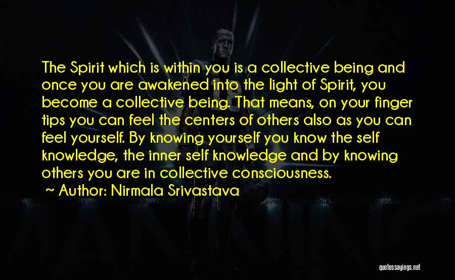 Awakened Spirit Quotes By Nirmala Srivastava