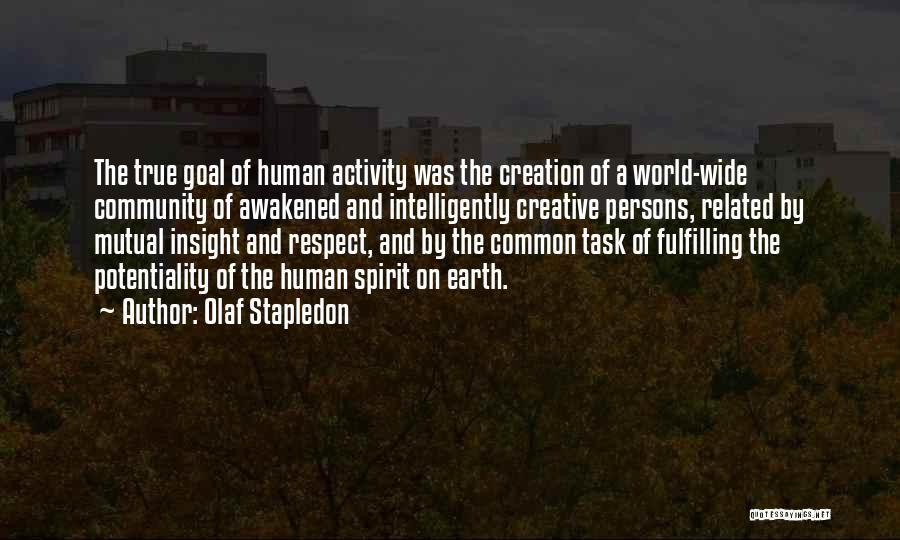 Awakened Spirit Quotes By Olaf Stapledon