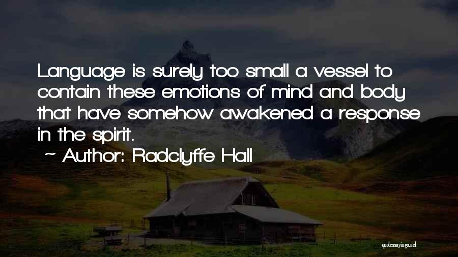 Awakened Spirit Quotes By Radclyffe Hall