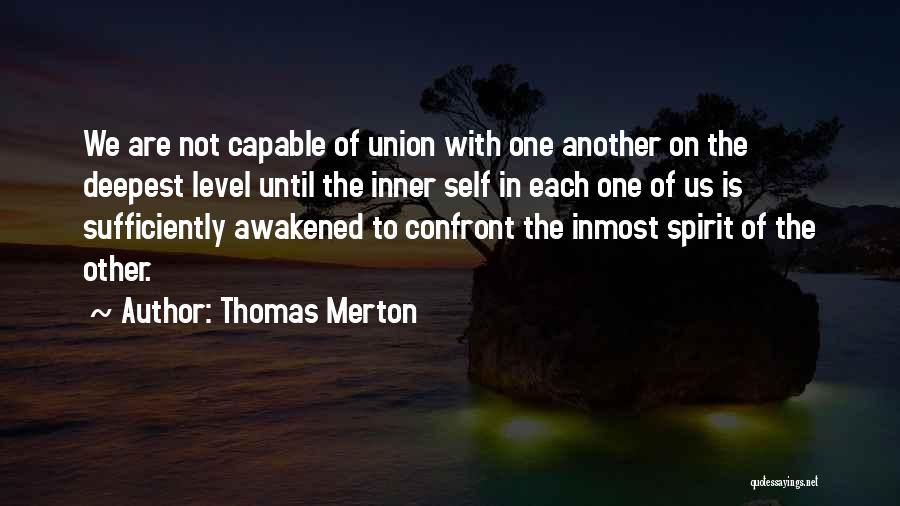 Awakened Spirit Quotes By Thomas Merton