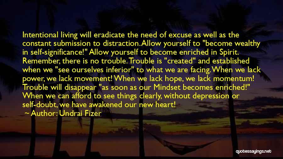 Awakened Spirit Quotes By Undrai Fizer