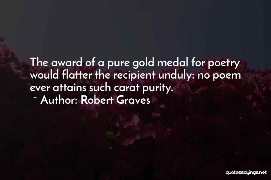 Award Recipient Quotes By Robert Graves