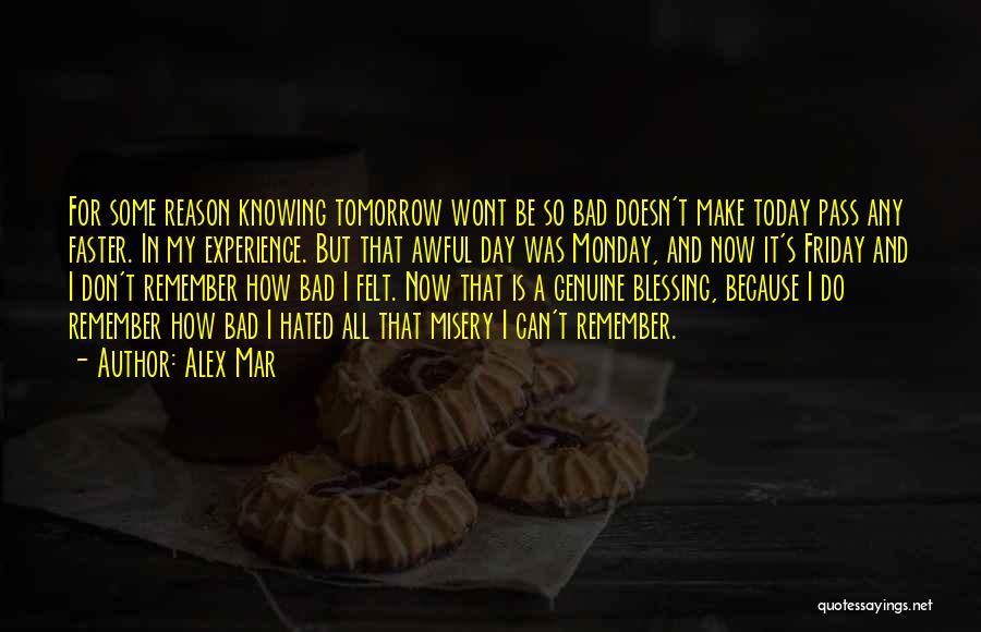 Awful Monday Quotes By Alex Mar