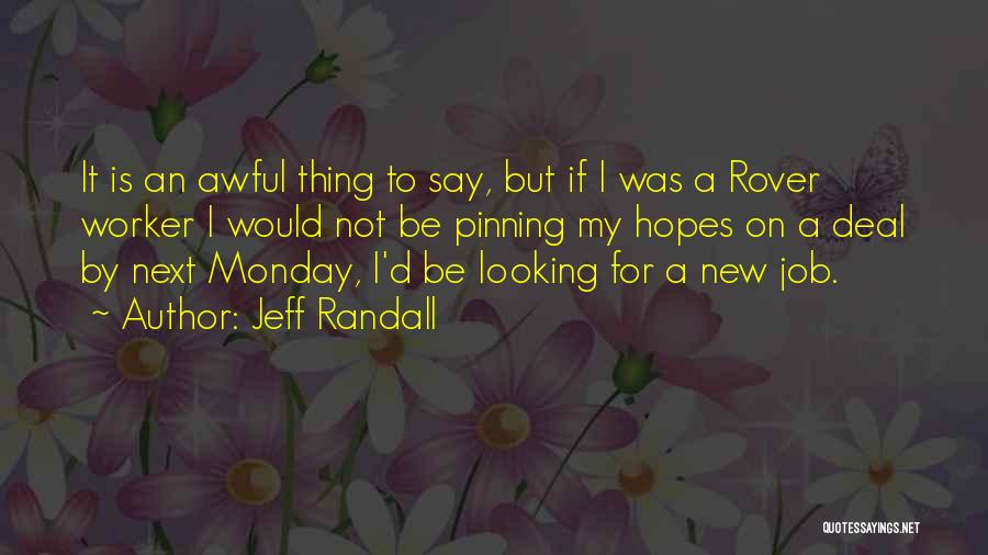 Awful Monday Quotes By Jeff Randall