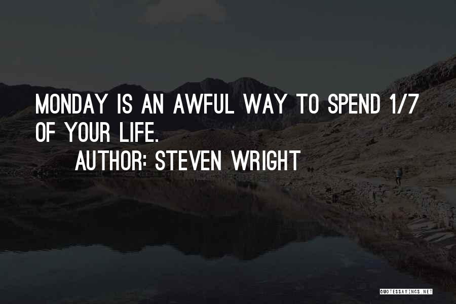 Awful Monday Quotes By Steven Wright