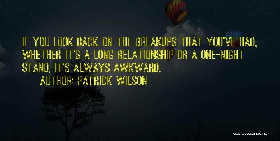 Awkward One Night Stand Quotes By Patrick Wilson