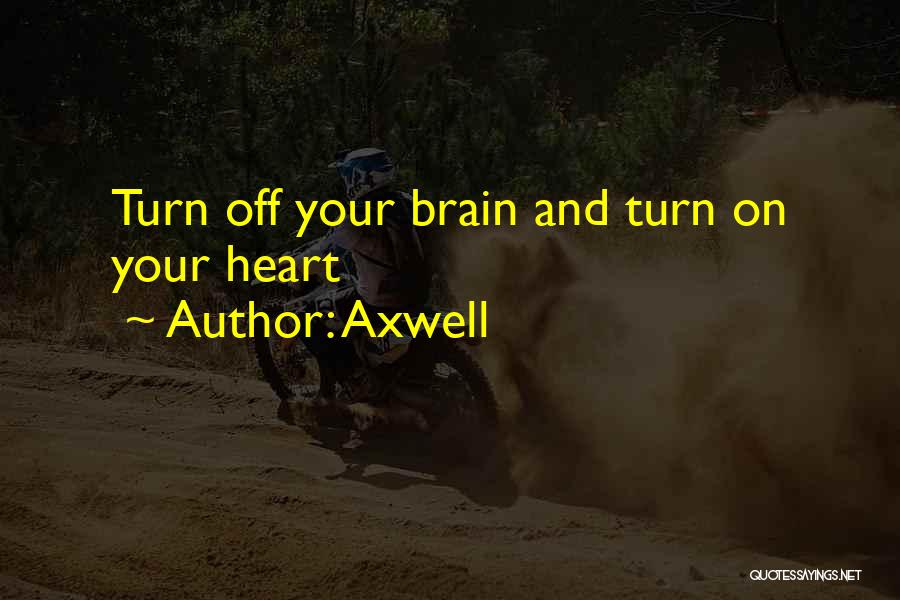 Axwell Quotes 105246