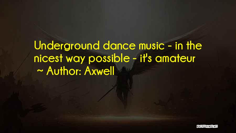 Axwell Quotes 327480