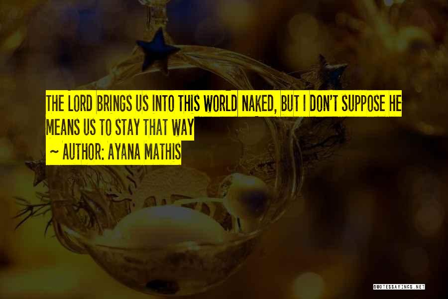Ayana Mathis Quotes 105534
