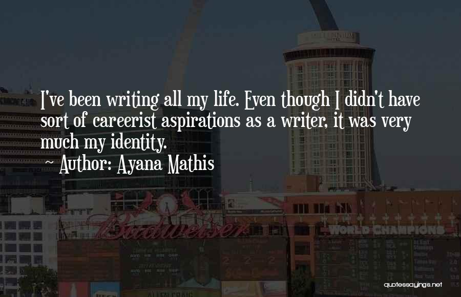 Ayana Mathis Quotes 1121147