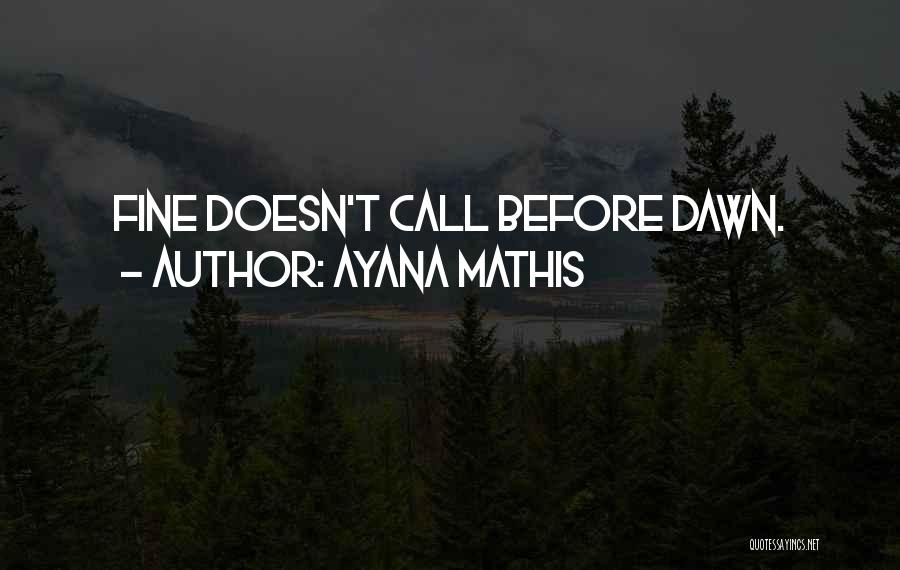 Ayana Mathis Quotes 1152115