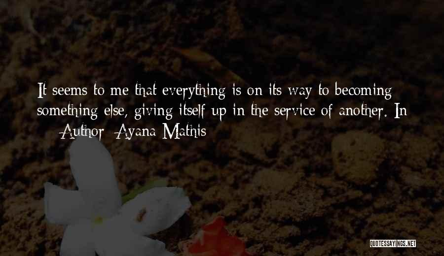 Ayana Mathis Quotes 1866323