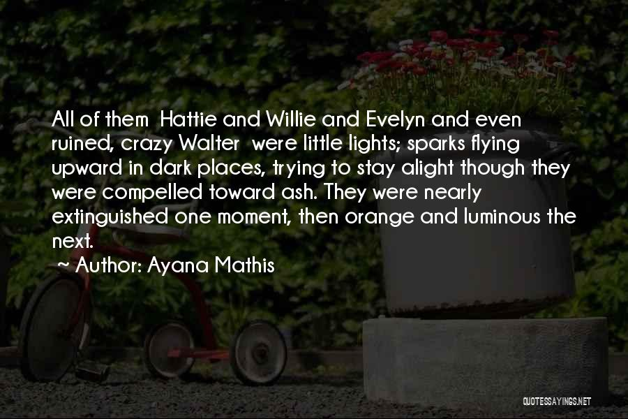 Ayana Mathis Quotes 1983931